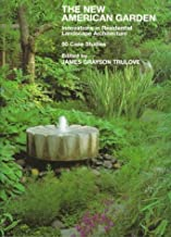 New American Garden: Innovations in Residential Landscape Architecture: 60 Case Studies