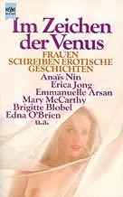 Im Zeichen Der Venus: Anthologie ; [Frauen Schreiben Erot. Geschichten]