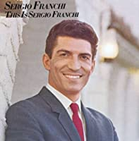 This Is Sergio Franchi by Sergio Franchi (2008-04-01)