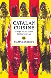 Catalan Cuisine: Europe's Last Great Culinary Secret (English Edition)