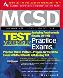 MCSD Analyzing Requirements Test Yourself Practice Exams Exam 70-100