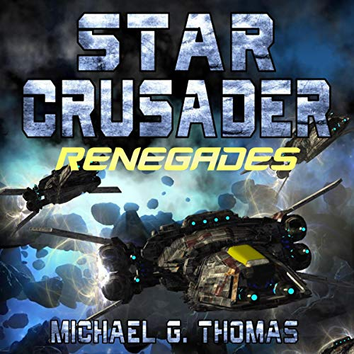 Renegades: Star Crusader, Book 9