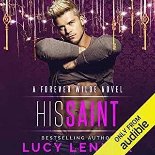 His Saint: A Forever Wilde Novel                   By:                                                                                                                                 Lucy Lennox                               Narrated by:                                                                                                                                 Michael Pauley                      Length: 9 hrs and 27 mins     24 ratings     Overall 4.5