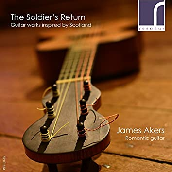 The Soldier's Return: Guitar Music Inspired by Scotland