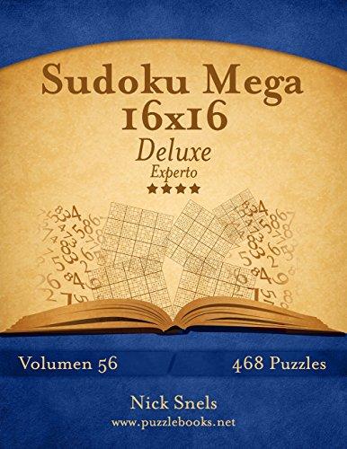 Sudoku Mega 16x16 Deluxe - Experto - Volumen 56 - 468 Puzzles:...