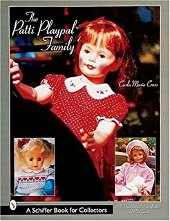 The Patti Playpal(tm) Family: A Guide to Companion Dolls of the 1960s (Schiffer Book for Collectors)