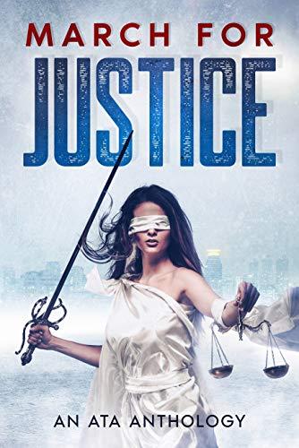March for Justice: An ATA Anthology (ATA Anthologies) by [A.K. Hughey, K. McCoy, P. A. Duncan, Summer Zoris, Allison K. Garcia]