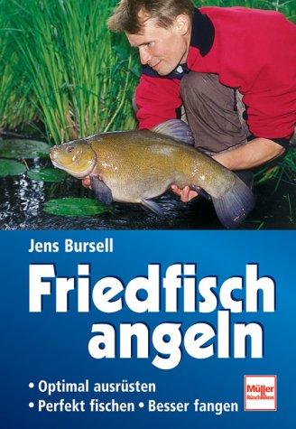 Friedfisch angeln: Optimal ausrüsten - Perfekt fischen - Besser fangen