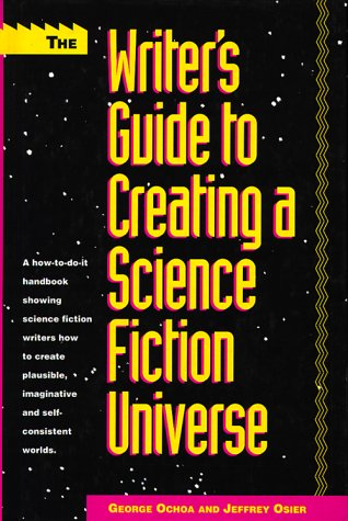 The Writer's Guide to Creating a Science Fiction Universe