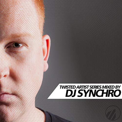 Twisted Artist Series By DJ Synchro (DJ Mix)