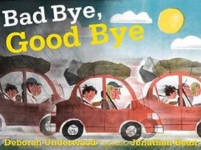 [ BAD BYE, GOOD BYE By Underwood, Deborah ( Author ) Hardcover Apr-01-2014
