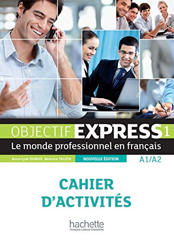 OBJECT EXPRESS 1 EJERCICIOS: Cahier d'activités: Vol. 1 (Objectif Express Nouvelle Édition / Objectif Express)