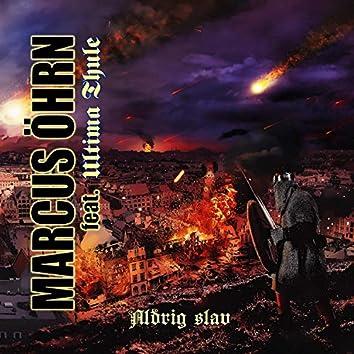 Aldrig Slav (feat. Ultima Thule)