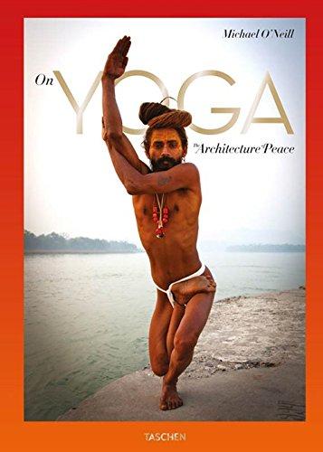 Sullo yoga. The architecture of peace. Ediz. italiana: FO (Fotografia)