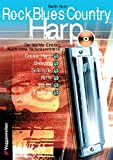 Rock Blues Country Harp. Mit CD: Cross Harp, Bending, Solospiel, Riffs, Licks, Intros, Endings