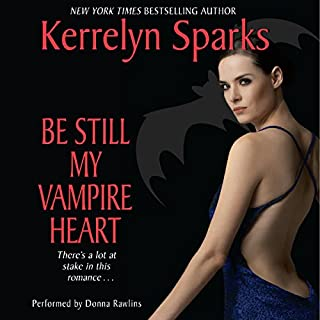 Be Still My Vampire Heart     Love at Stake, Book 3              By:                                                                                                                                 Kerrelyn Sparks                               Narrated by:                                                                                                                                 Donna Rawlins                      Length: 10 hrs and 4 mins     483 ratings     Overall 4.4