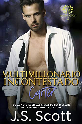 La Obsesión del Multimillonario Multimillonario Incontestado - Carter