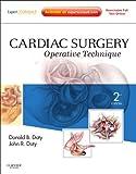 Cardiac Surgery: Operative Technique - Expert Consult: Online and Print, 2e