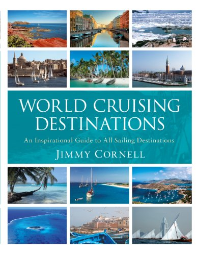 World Cruising Destinations: An Inspirational Guide to all Sailing Destinations (English Edition)