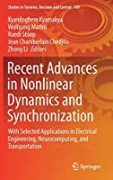 Recent Advances in Nonlinear Dynamics and Synchronization: With Selected Applications in Electrical Engineering, Neurocomputing, and Transportation (Studies in Systems, Decision and Control)