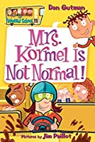 My Weird School #11: Mrs. Kormel Is Not Normal! (My Weird School, 11)