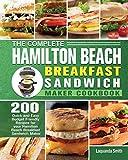 The Complete Hamilton Beach Breakfast Sandwich Maker Cookbook