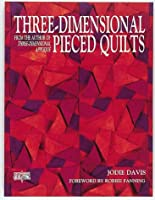 Three Dimensional Pieced Quilts (Contemporary Quilting Series) 0801983908 Book Cover