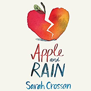Apple and Rain                   By:                                                                                                                                 Sarah Crossan                               Narrated by:                                                                                                                                 Susie Riddell                      Length: 5 hrs and 36 mins     26 ratings     Overall 4.4