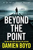 Beyond the Point (DI Nick Dixon Crime)