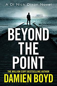Beyond the Point (DI Nick Dixon Crime Book 9) by [Damien Boyd]