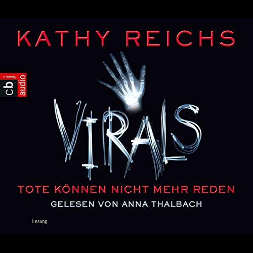 Tote können nicht mehr reden     Virals 1              De :                                                                                                                                 Kathy Reichs                               Lu par :                                                                                                                                 Anna Thalbach                      Durée : 6 h et 55 min     Pas de notations     Global 0,0