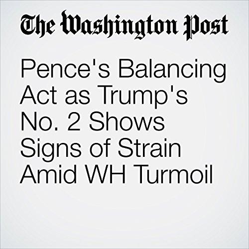 Pence's Balancing Act as Trump's No. 2 Shows Signs of Strain Amid WH Turmoil copertina