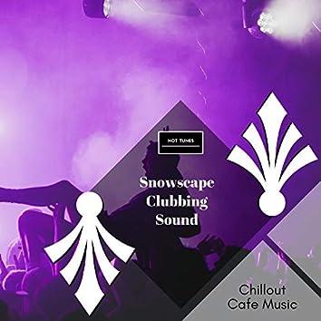 Snowscape Clubbing Sound - Chillout Cafe Music