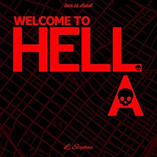 Welcome to HELL.A                   By:                                                                                                                                 L. Stephens                               Narrated by:                                                                                                                                 James Patrick Cronin                      Length: 17 hrs and 59 mins     12 ratings     Overall 3.6