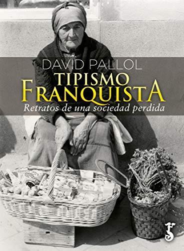 Tipismo Franquista; Recuerdos De Una Sociedad Perdida