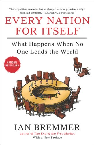 Every Nation for Itself: What Happens When No One Leads the World (English Edition)