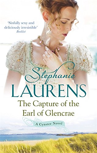 The Capture Of The Earl Of Glencrae: Number 3 in series (Cynster Sisters)