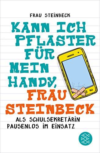Kann ich Pflaster für mein Handy, Frau Steinbeck: Als Schulsekretärin pausenlos im Einsatz