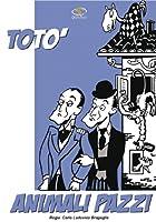 Toto' - Animali Pazzi [Italian Edition]