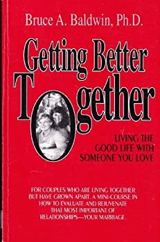 Getting Better Together: Living the Good Life With Someone You Love 0933583206 Book Cover