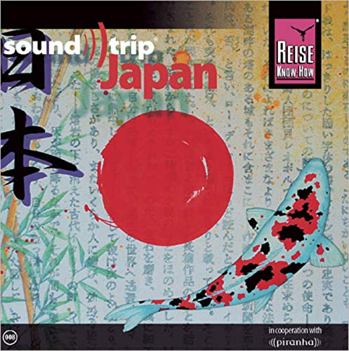 Reise Know-How SoundTrip Japan: Musik-CD