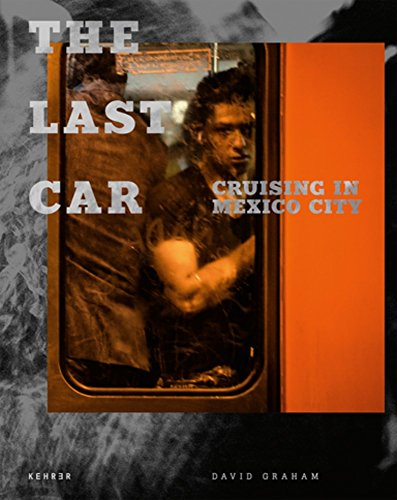 David Graham: The Last Car - Cruising in Mexico City