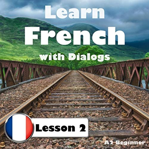 Learn French with Dialogs: Lesson 2 (A2 Beginner)