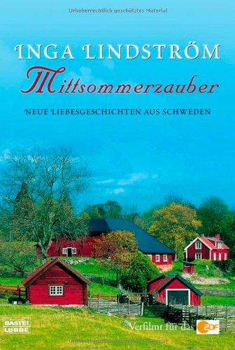 Inga Lindström: Mittsommerzauber. Neue Liebesgeschichten aus Schweden
