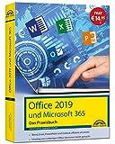 Office 2019 - Das Praxishandbuch: - Word, Excel, PowerPoint und Outlook effizient nutzen, auch für Microsoft 365