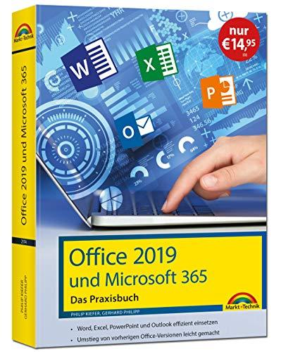 Office 2019 - Das Praxishandbuch: - Word, Excel, PowerPoint und Outlook effizient nutzen, auch für Microsoft 365: - Word, Excel, PowerPoint und Outlook effizient nutzen, auch fr Microsoft 365