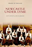 Newcastle Under Lyme (Images of England)