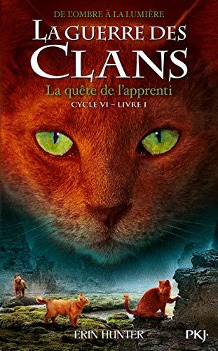 La guerre des Clans, cycle VI - tome 01 : La quête de l'apprenti (1)