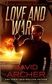 Love and War - A Sam Prichard Mystery (Sam Prichard Series Book 3) by [David Archer]