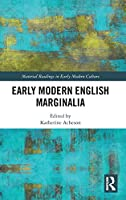Early Modern English Marginalia (Material Readings in Early Modern Culture)